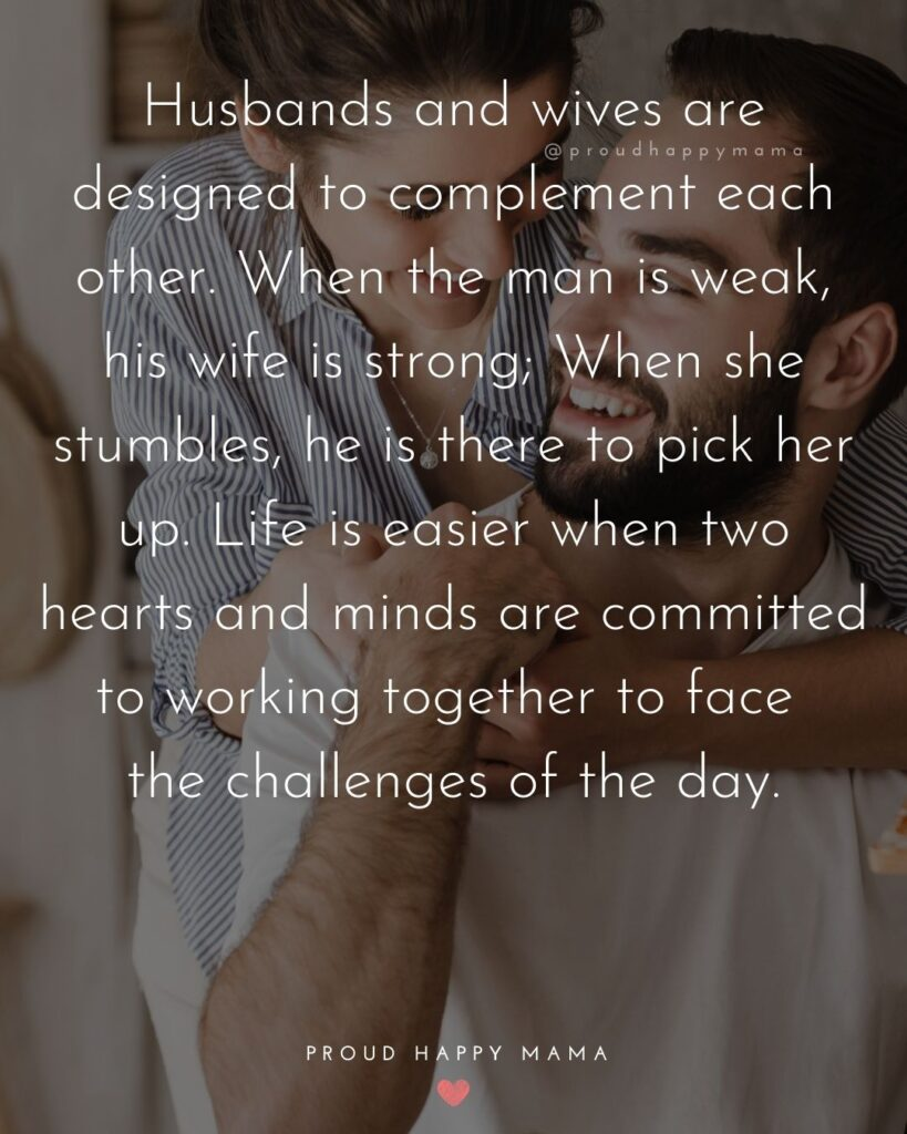 Husband and Wife Quotes - Husbands and wives are designed to complement each other. When the man is weak, his wife is strong.