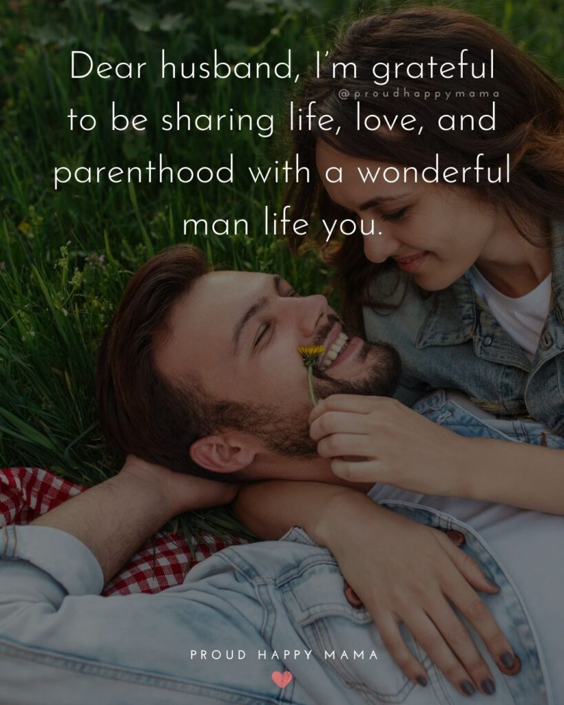 Husband and Wife Quotes - Dear husband, I'm grateful to be sharing life, love, and parenthood with a wonderful man life you.