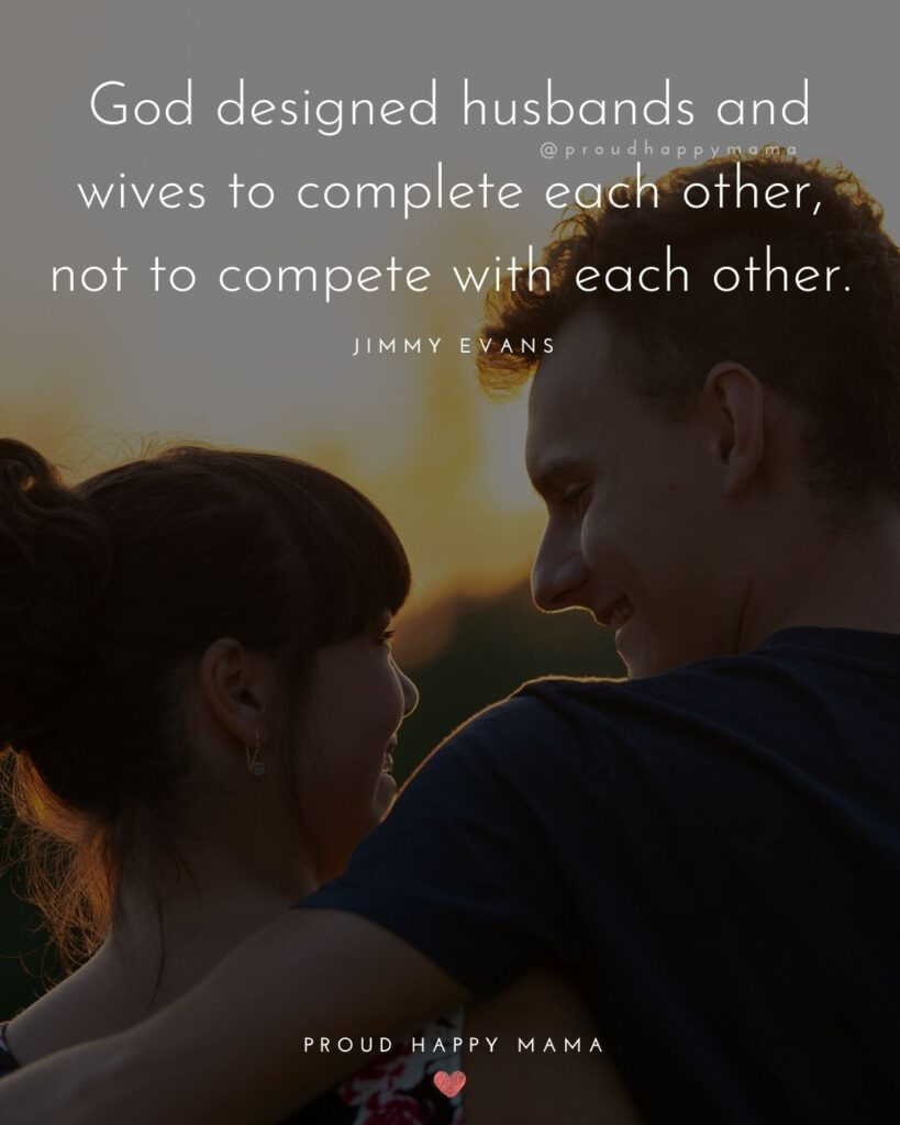 Husband and Wife Quotes - God designed husbands and wives to complete each other, not to compete with each other.' – Jimmy Evans