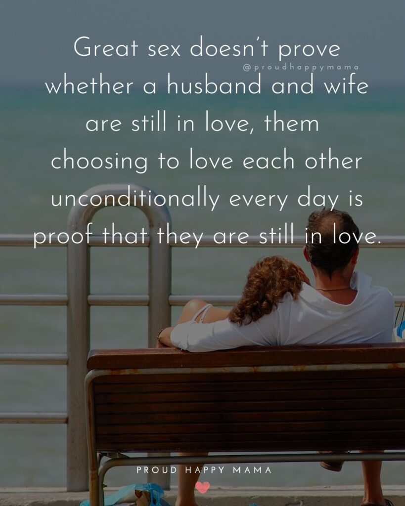 Husband and Wife Quotes - Great sex doesn't prove whether a husband and wife are still in love, them choosing to love each other