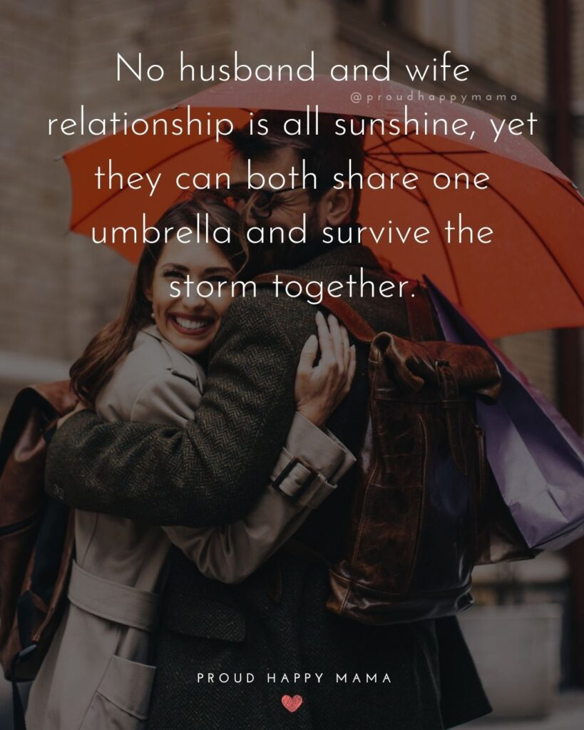 Husband and Wife Quotes - No husband and wife relationship is all sunshine, yet they can both share one umbrella and survive the storm - Copy