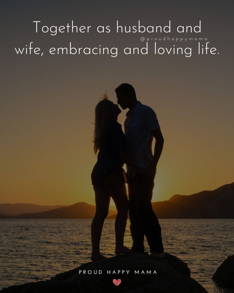 Husband and Wife Quotes - Together as husband and wife, embracing and loving li