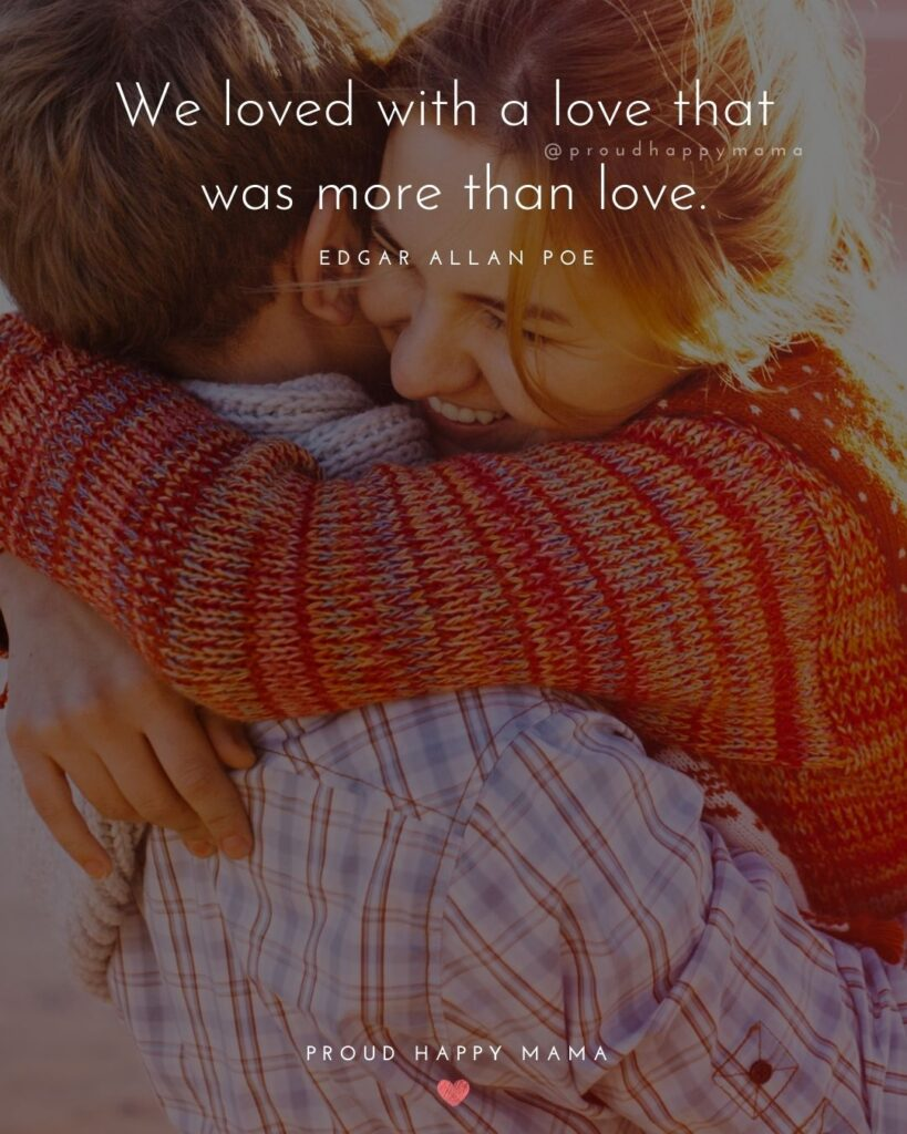 Husband and Wife Quotes - We loved with a love that was more than love. – Edgar Allan Poe
