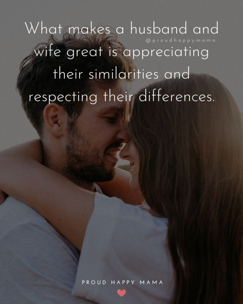 Husband and Wife Quotes - What makes a husband and wife great is appreciating their similarities and respecting their differences.
