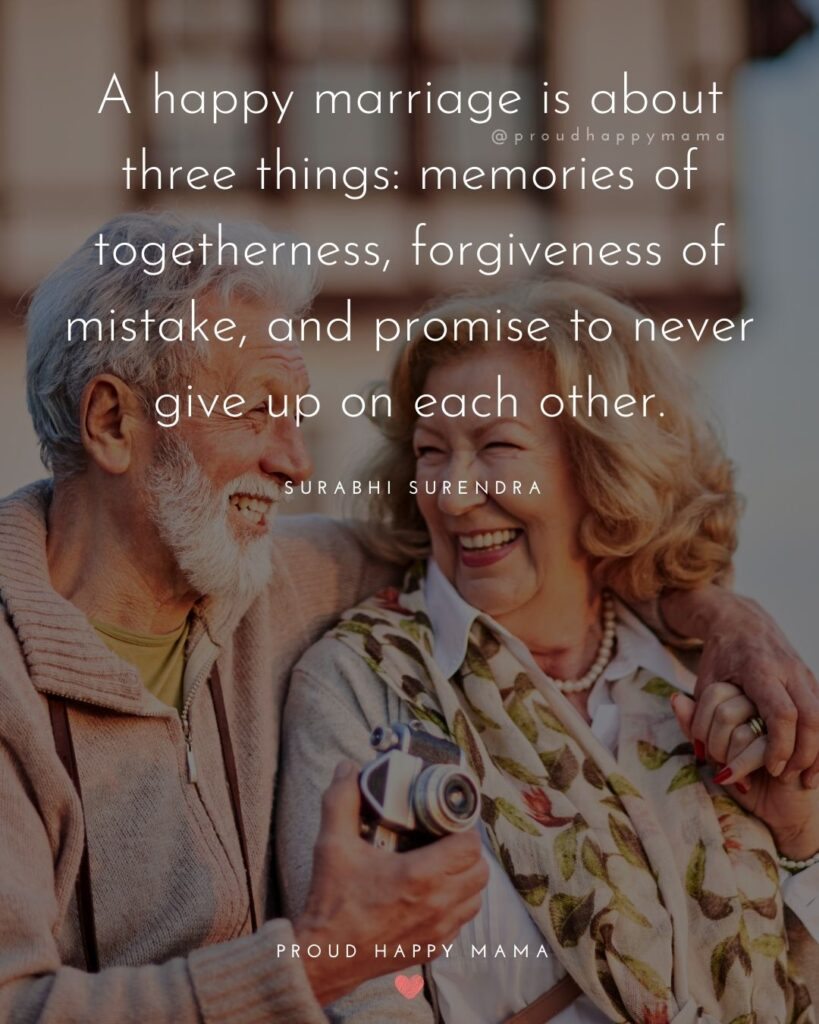 Marriage Quotes - 'A happy marriage is about three things: memories of togetherness, forgiveness of mistake, and promise to never give up on each other.' – Surabhi Surendra