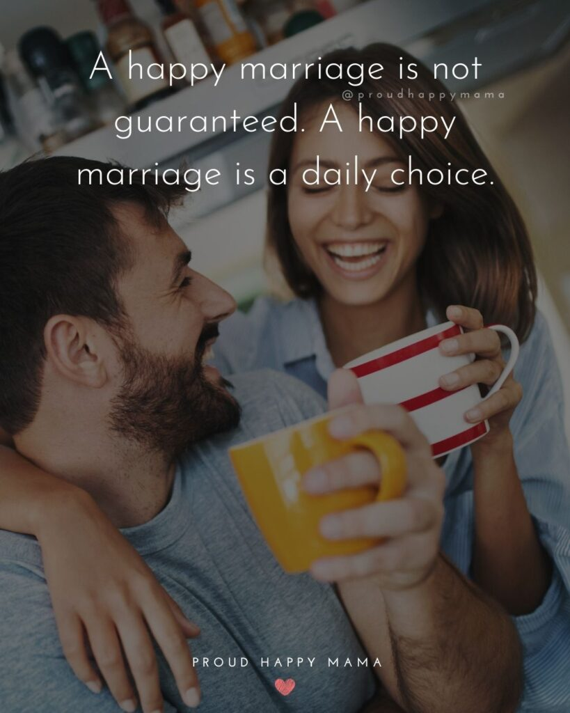 Marriage Quotes - A happy marriage is not guaranteed. A happy marriage is a daily choice.'