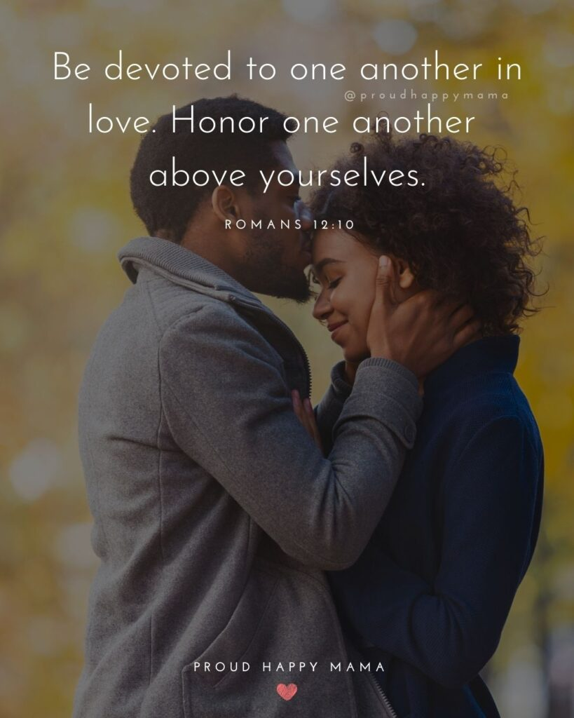 Marriage Quotes - Be devoted to one another in love. Honor one another above yourselves