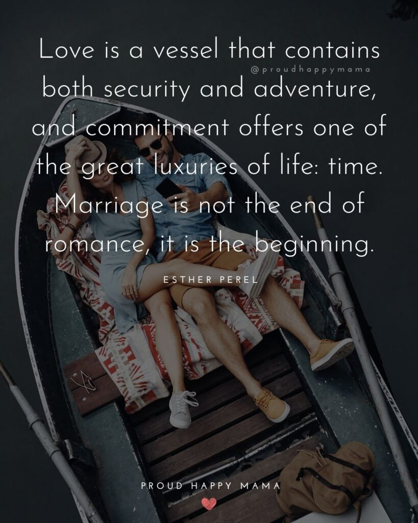 Marriage Quotes - Love is a vessel that contains both security and adventure, and commitment