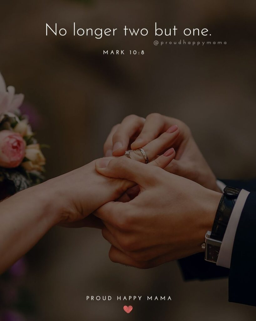 Marriage Quotes - No longer two but one.– Mark 10:8
