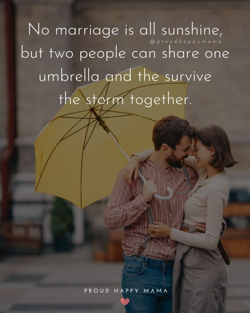 Marriage Quotes - No marriage is all sunshine, but two people can share one umbrella and the