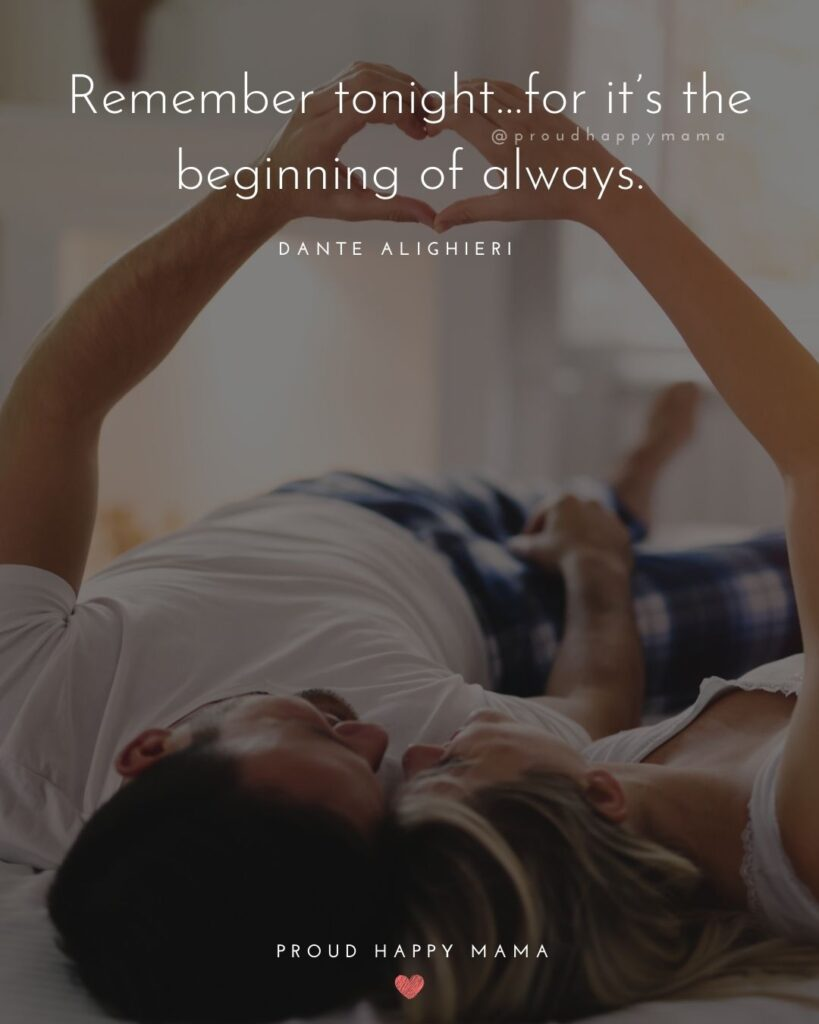 Marriage Quotes - Remember tonight…for it's the beginning of