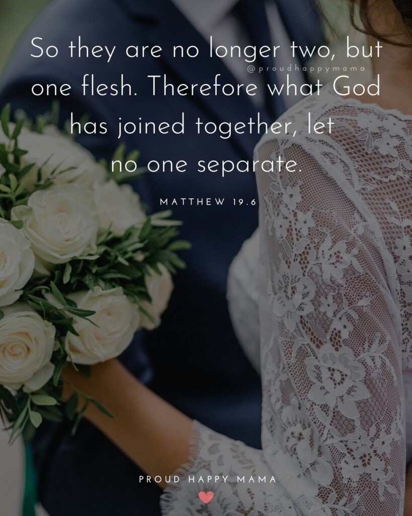Marriage Quotes - So they are no longer two, but one flesh. There fore what God has joined together, let no one