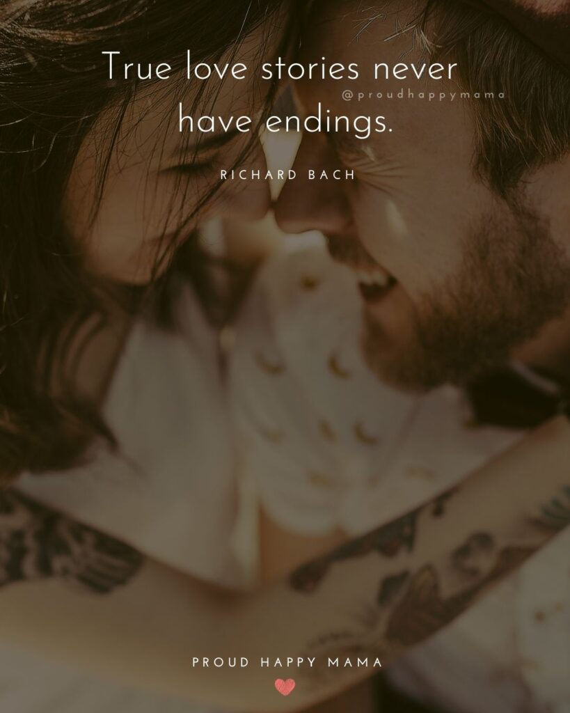 Marriage Quotes - True love stories never have