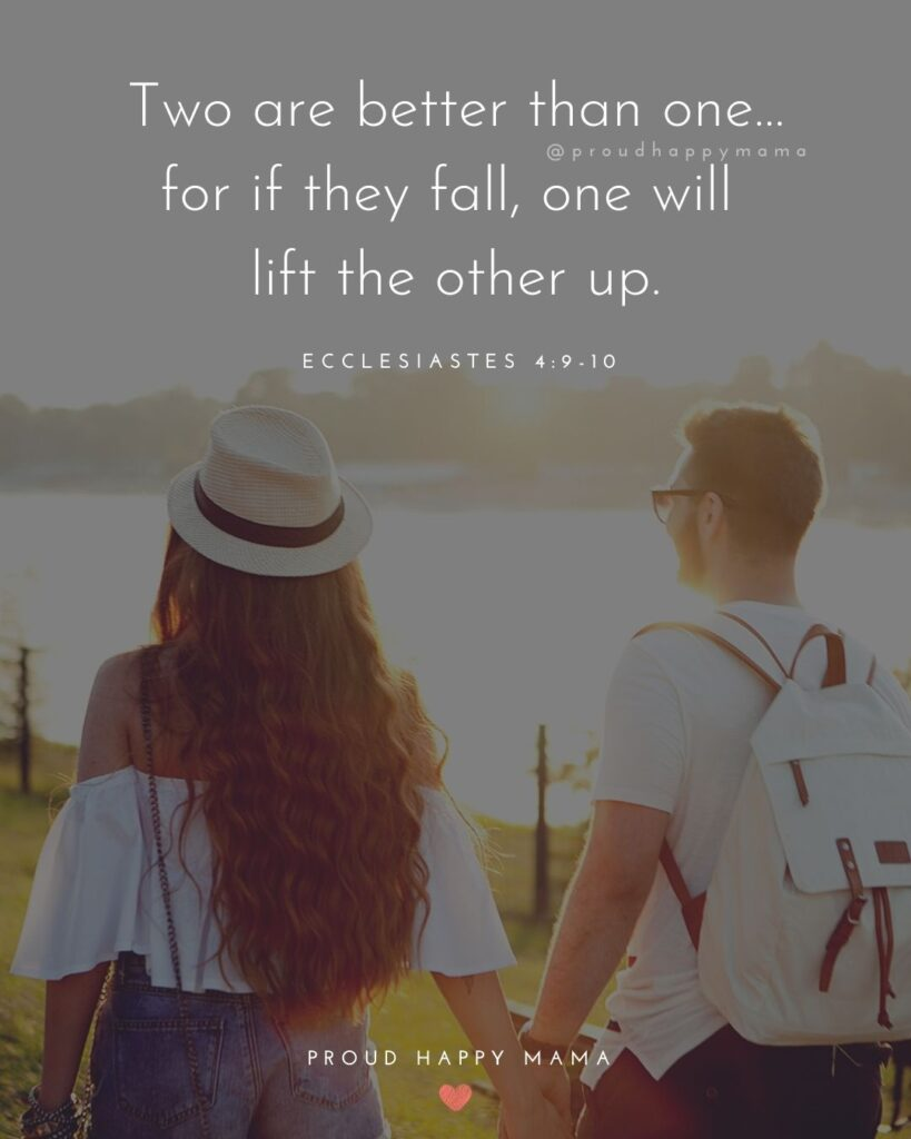 Marriage Quotes - Two are better than one…for if they fall, one will lift the other up.
