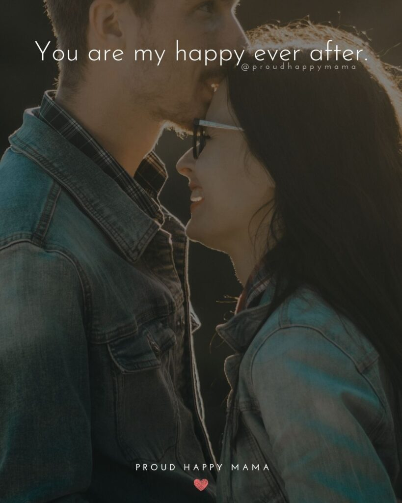 Marriage Quotes - You are my happy ever after.