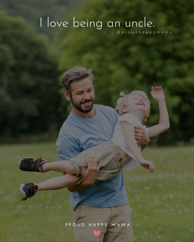 Uncle Quotes - I love being an uncle.Uncle Quotes - I love being an uncle.