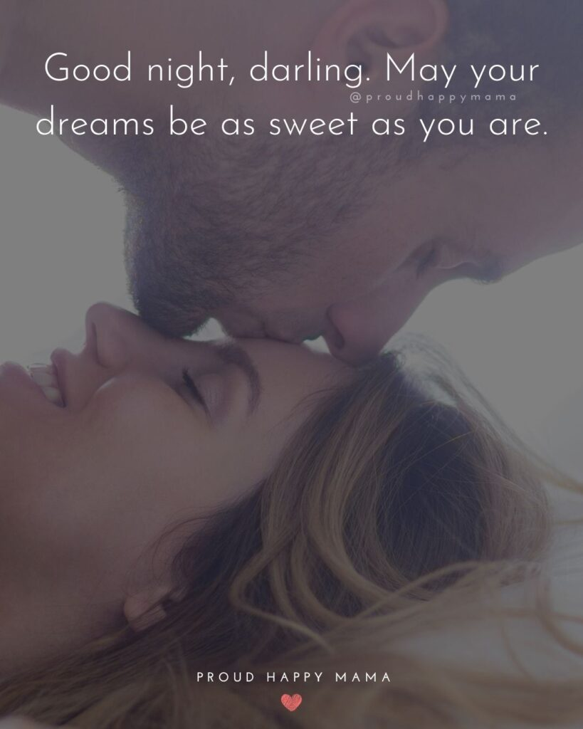 Wife Quotes - Good night, darling. May your dreams be as sweet as you are.