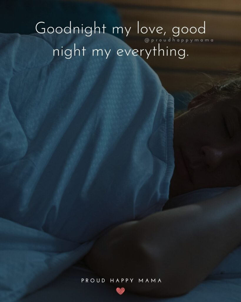 Wife Quotes - Goodnight my love, good night my everything.