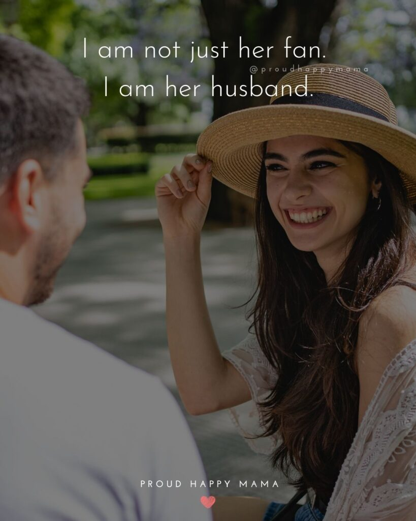 Wife Quotes - I am not just her fan. I am her husband.