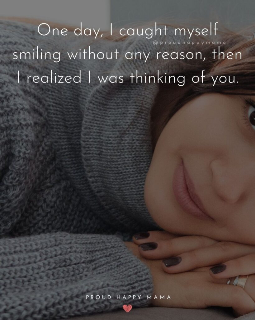 Wife Quotes - One day, I caught myself smiling without no reason, then I realized I was thinking of you.