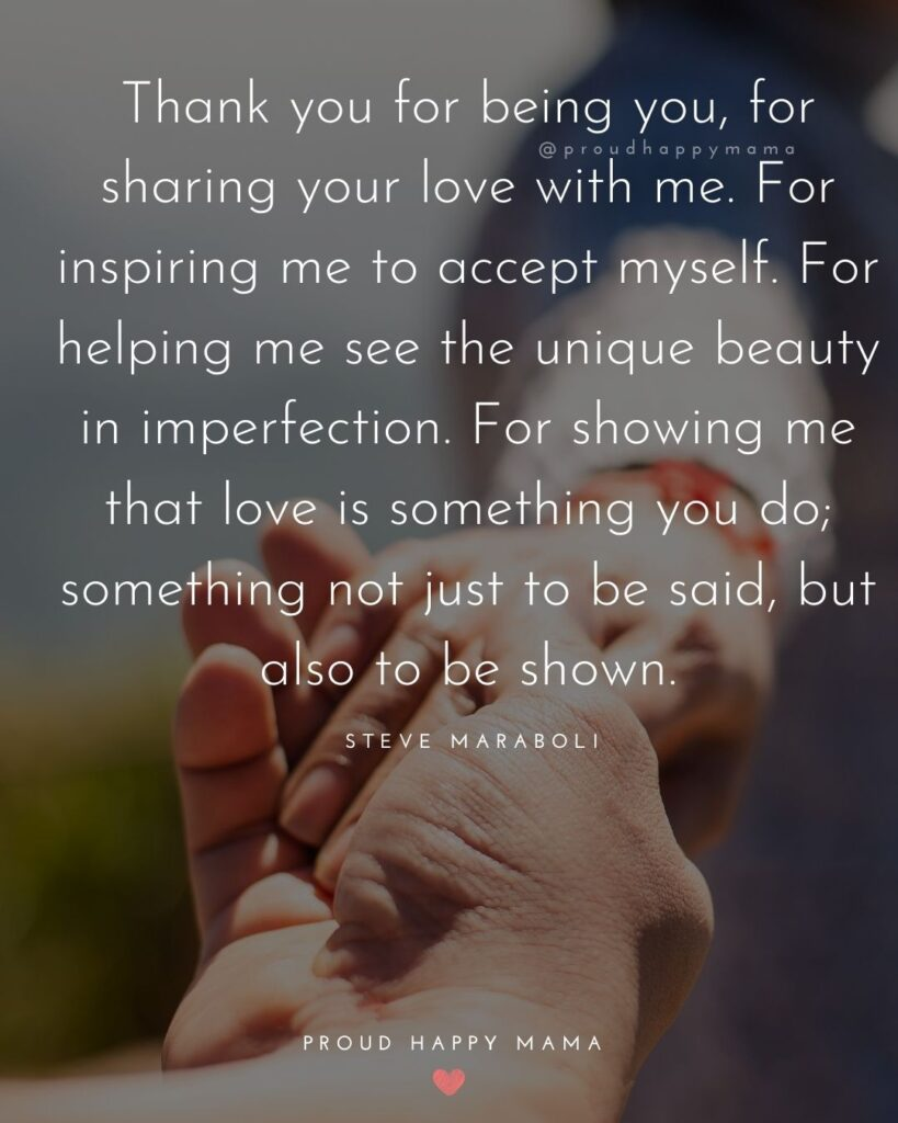 Wife Quotes - Thank you for being you, for sharing your love with me. For inspiring me to accept myself. For helping me see the unique