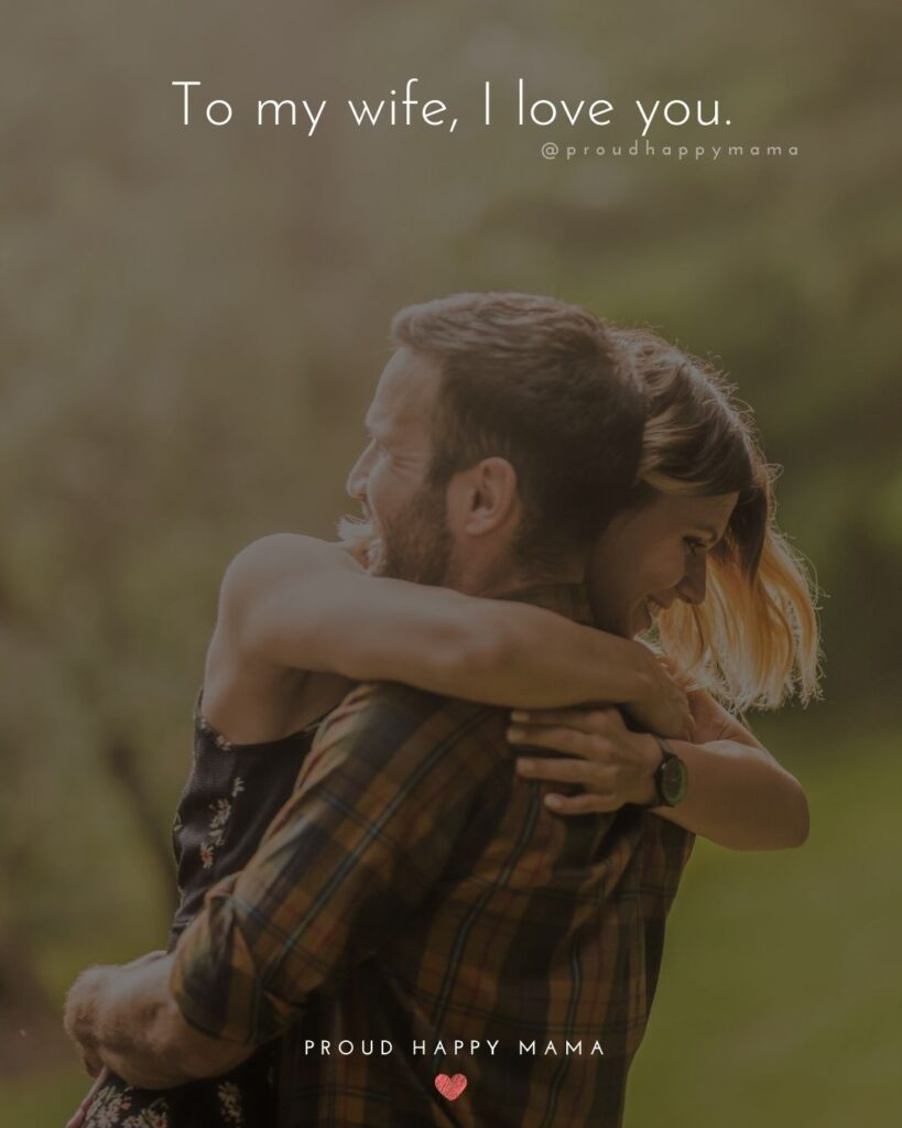 Wife Quotes - To my wife, I love you.