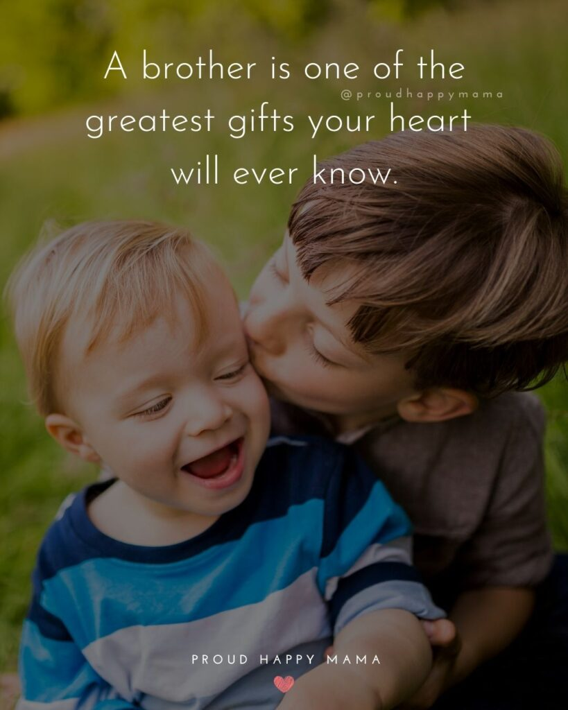 Brother Quotes - A brother is one of the greatest gifts your heart will ever know.'