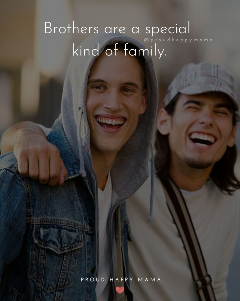 Brother Quotes - Brothers are a special kind of family.'