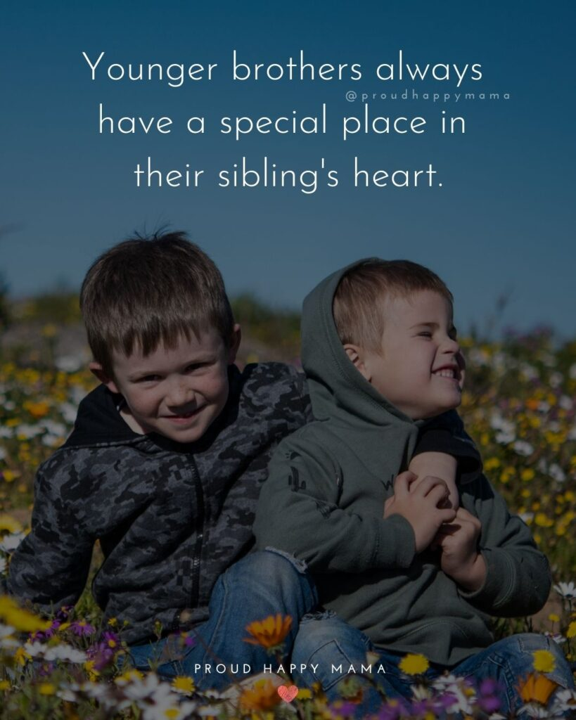 Brother Quotes - Younger brothers always have a special place in their siblings heart.Brother Quotes - Younger brothers always have a special place in their siblings heart.