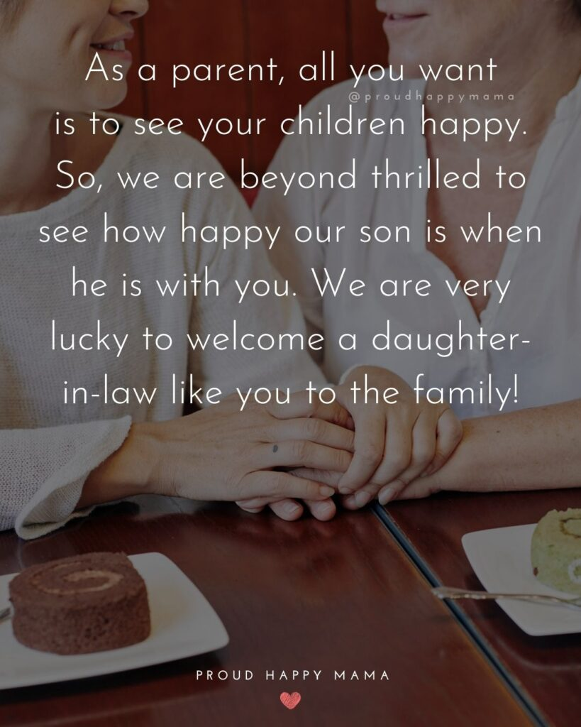 Daughter In Law Quotes - As a parent, all you want is to see your children happy. So, we are beyond thrilled to see how happy our son is