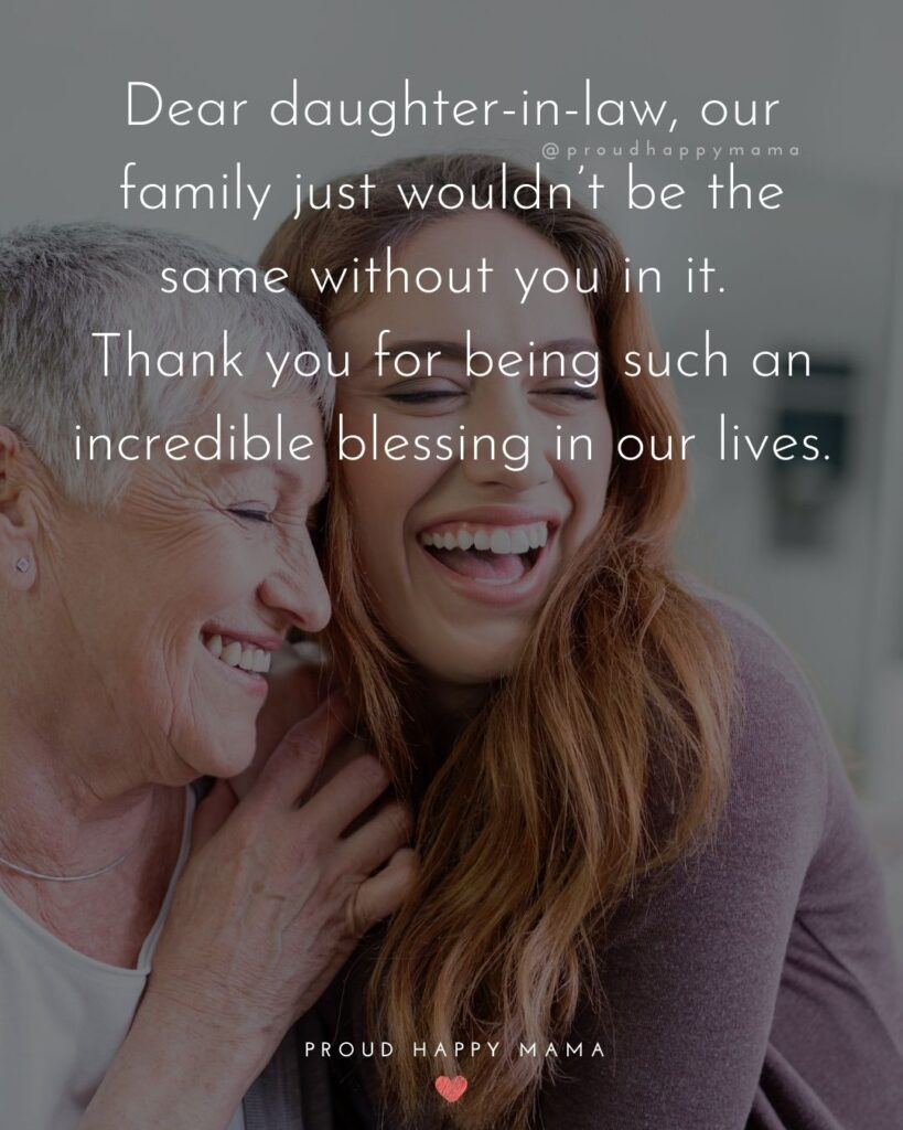 Daughter In Law Quotes - Dear daughter in law, our family just wouldn't be the same without you in it. Thank you for being such an
