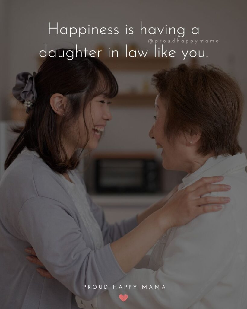 Daughter In Law Quotes - Happiness is having a daughter in law like you.'