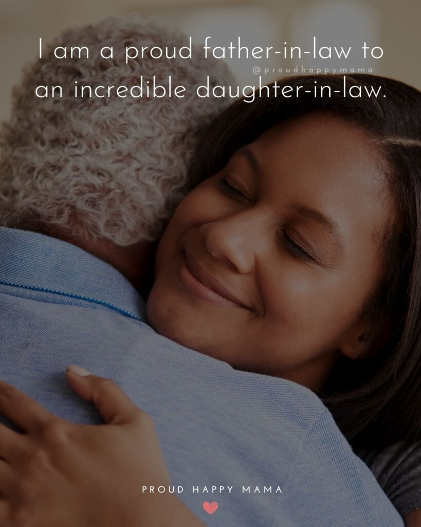 Daughter In Law Quotes - I am a proud father in law to an incredible daughter in law.'