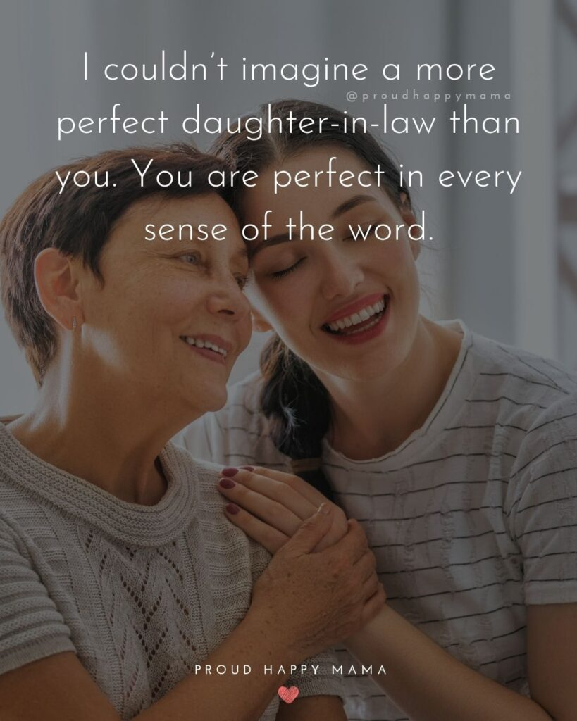 Daughter In Law Quotes - I couldn't imagine a more perfect daughter-in-law than you. You are perfect in every sense of the word.'
