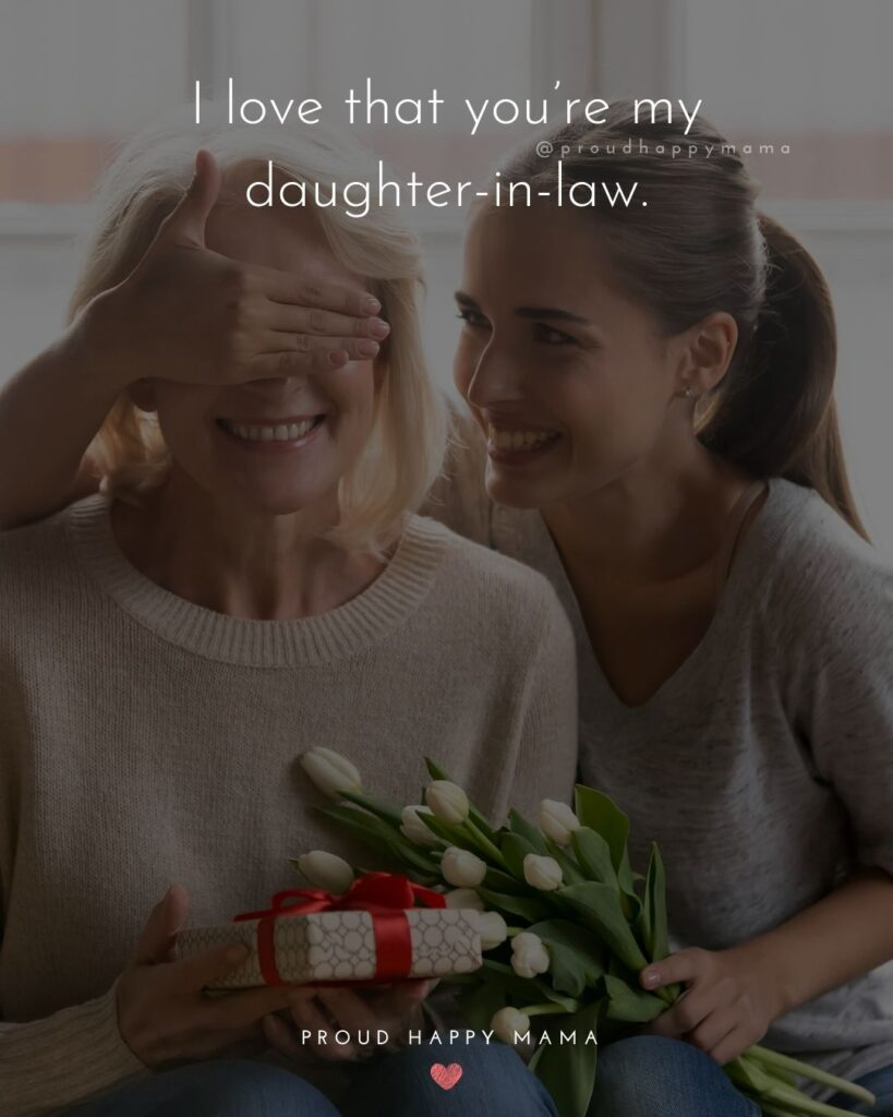 Daughter In Law Quotes - I love that you're my daughter in law.'