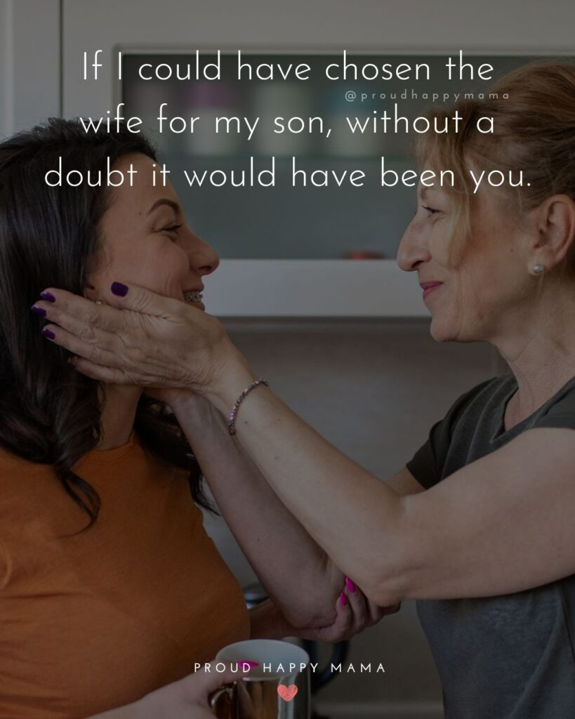 Daughter In Law Quotes - If I could have chosen the wife for my son, without a doubt it would have been you.'