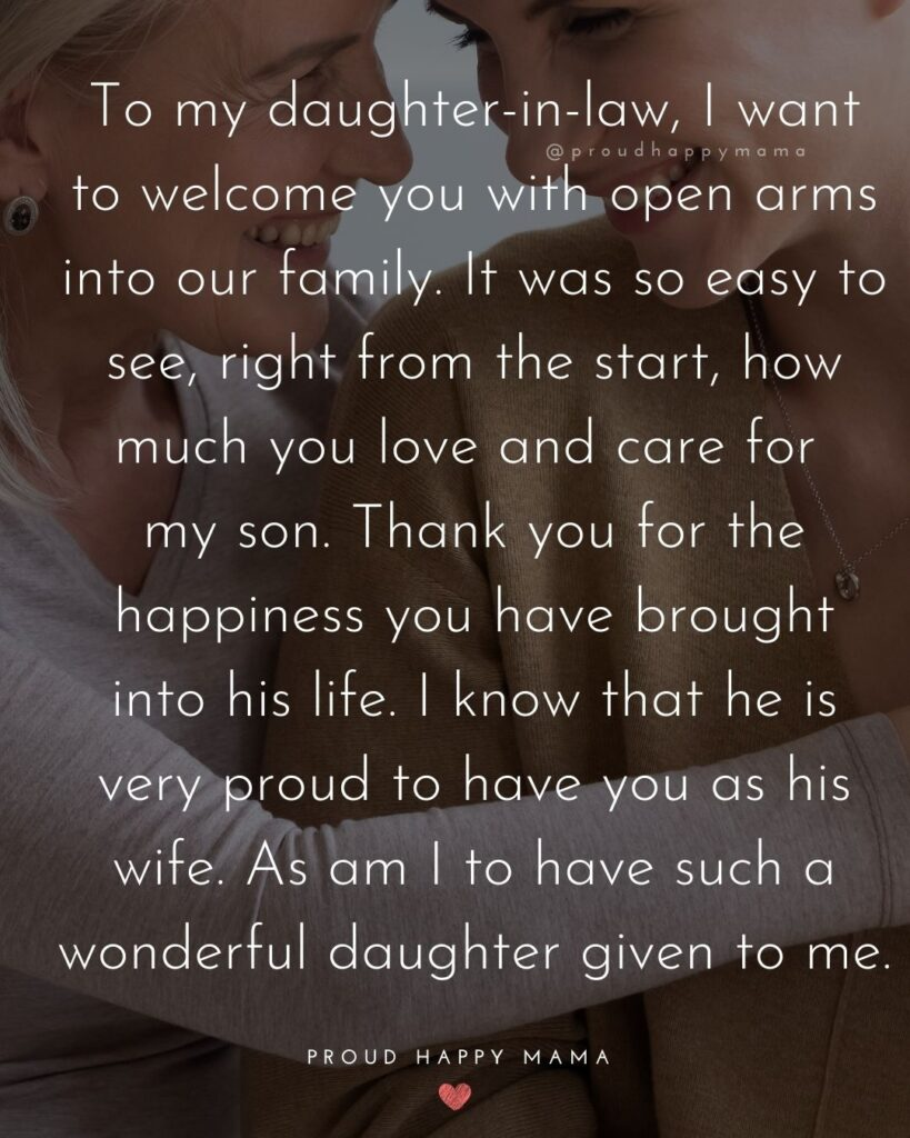 Daughter In Law Quotes - To my daughter in law, I want to welcome you with open arms into our family. It was so easy to see, right from