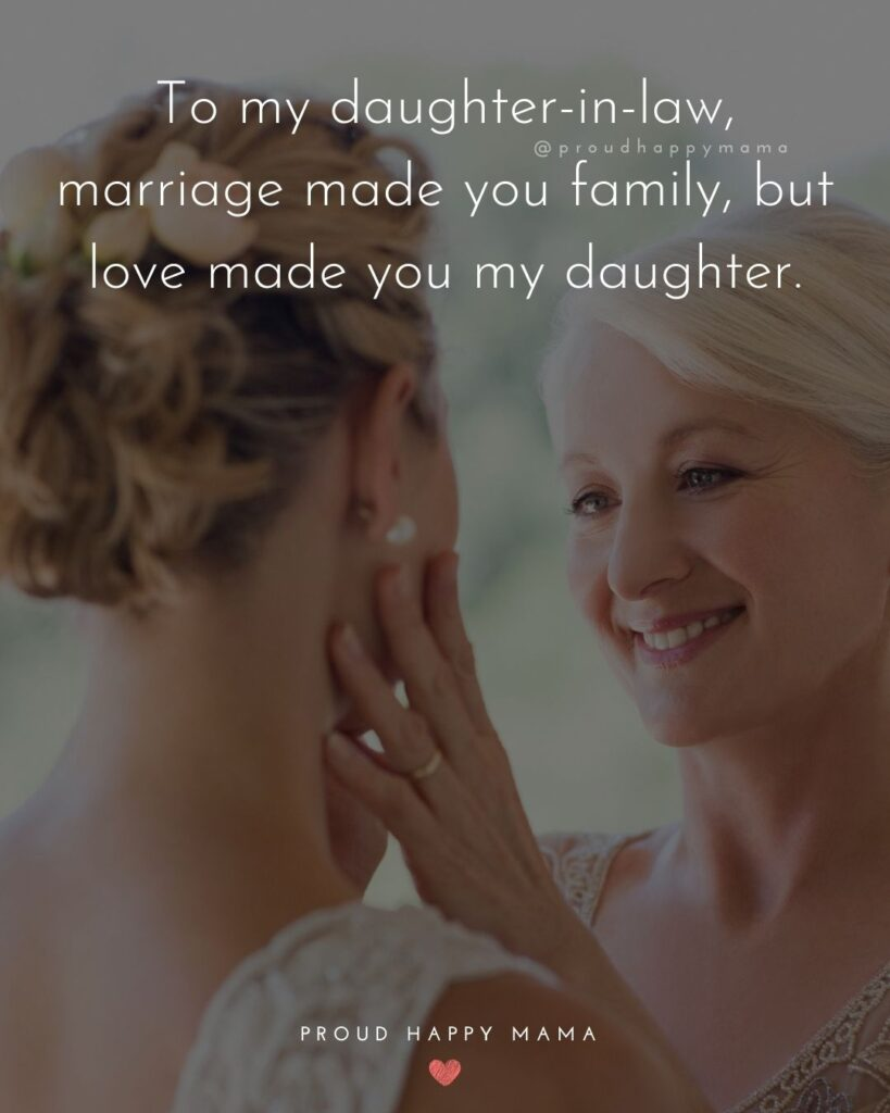 Daughter In Law Quotes - To my daughter in law, marriage made you family, but love made you my daughter.'