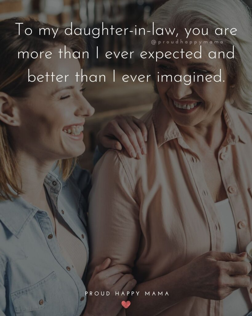 Daughter In Law Quotes - To my daughter in law, you are more than I ever expected and better than I ever imagined.'