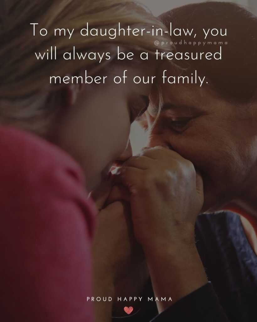 Daughter In Law Quotes - To my daughter in law, you will always be a treasured member of our family.'