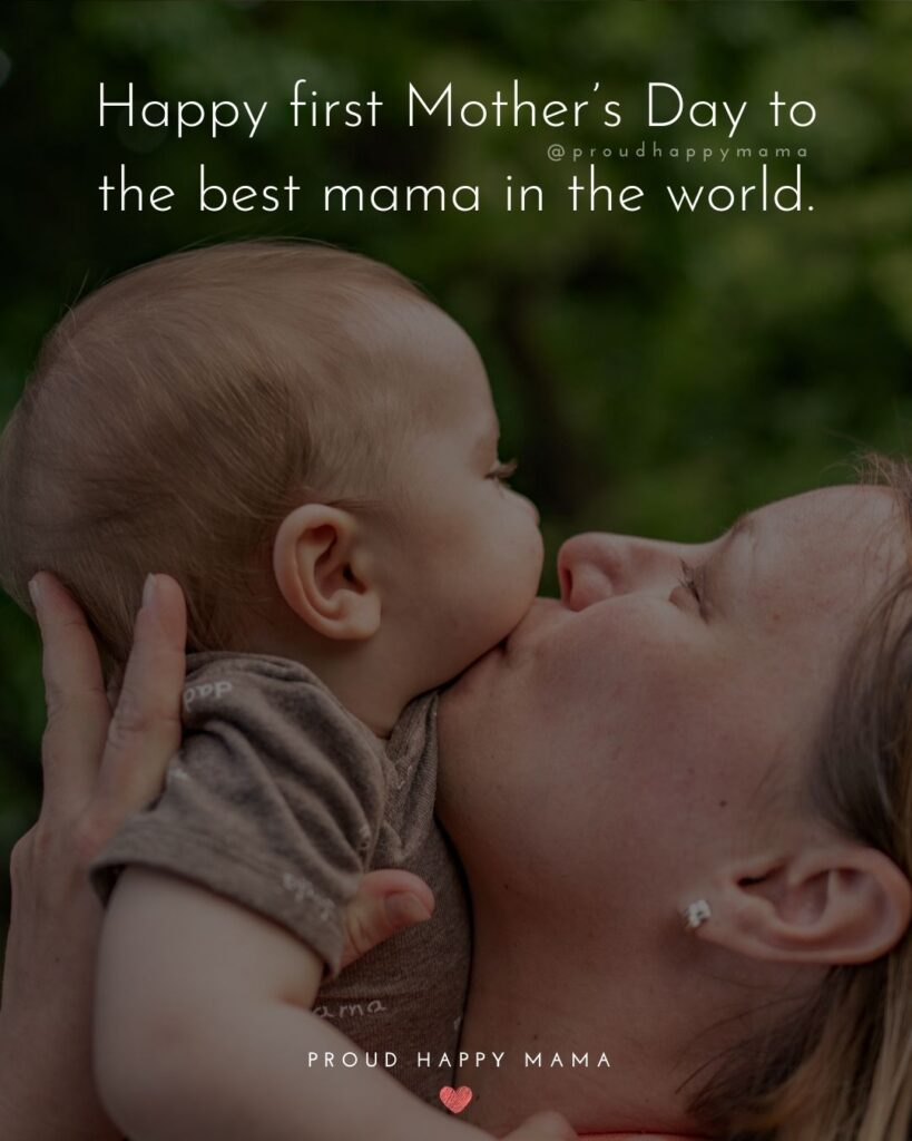 First Mothers Day Quotes - Happy first Mother's Day to the best mama in the world.'