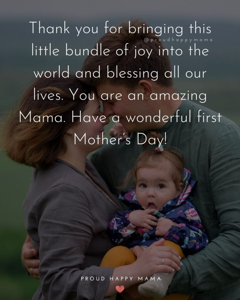 First Mothers Day Quotes - Thank you for bringing this little bundle of joy into the world and blessing all our lives. You are an amazing
