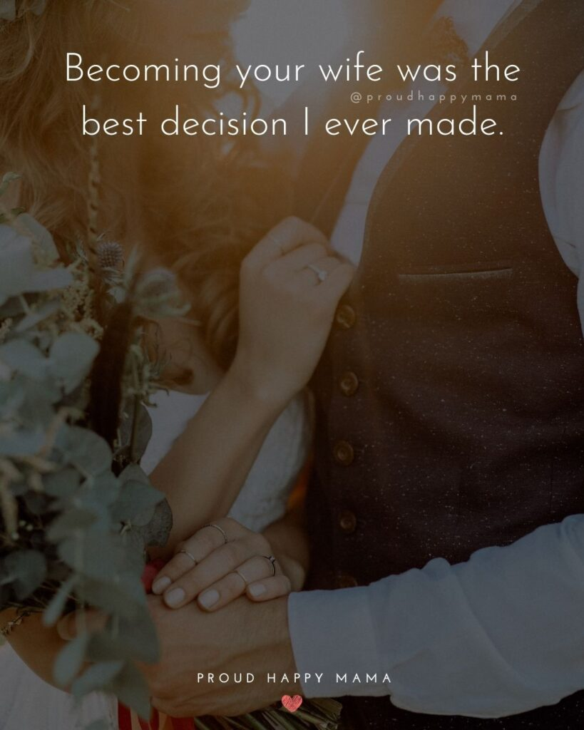 Husband Quotes - Becoming your wife was the best decision I ever made.'