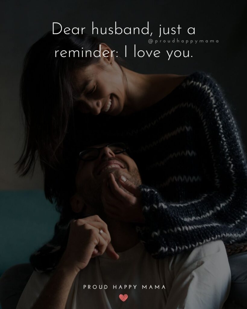 Husband Quotes - Dear husband, just a reminder: I love you.'