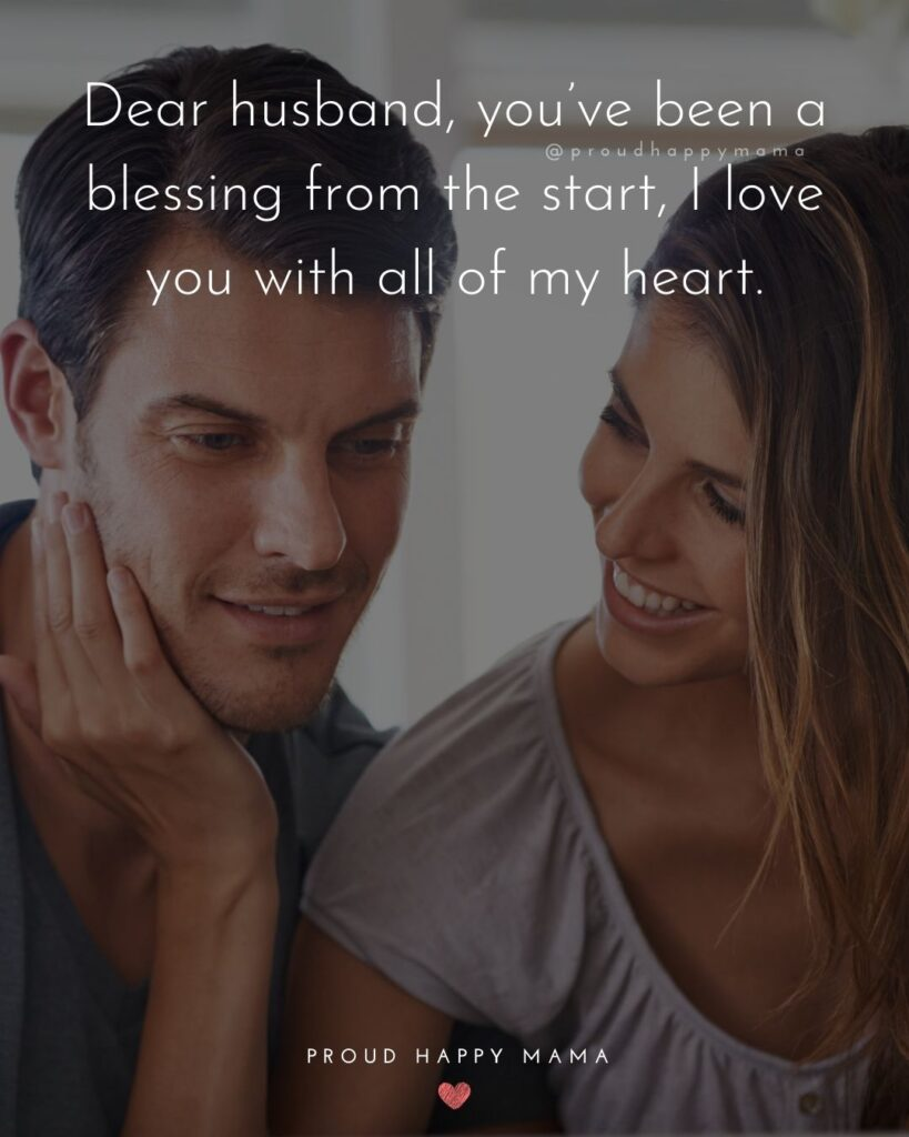 Husband Quotes - Dear husband, you've been a blessing from the start, I love you my son with all of my heart.'