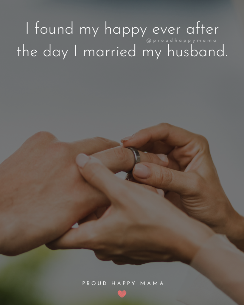 Husband Quotes - I found my happy ever after the day I married my husband.'