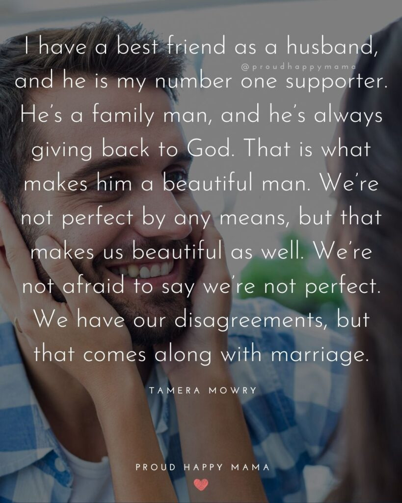 Husband Quotes - I have a best friend as a husband, and he is my number one supporter. He's a family man, and he's always giving