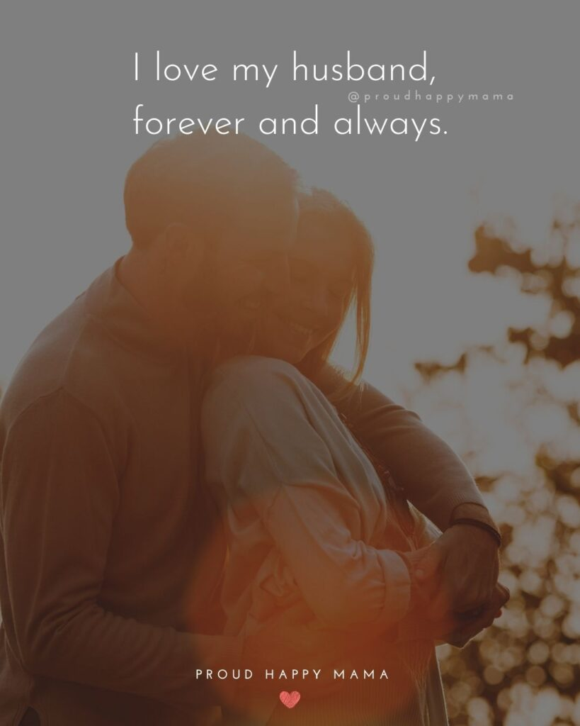 Husband Quotes - I love my husband, forever and always.'