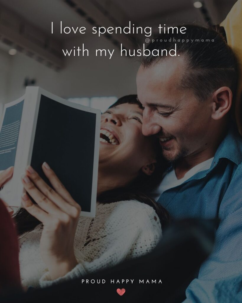 Husband Quotes - I love spending time with my husband.'
