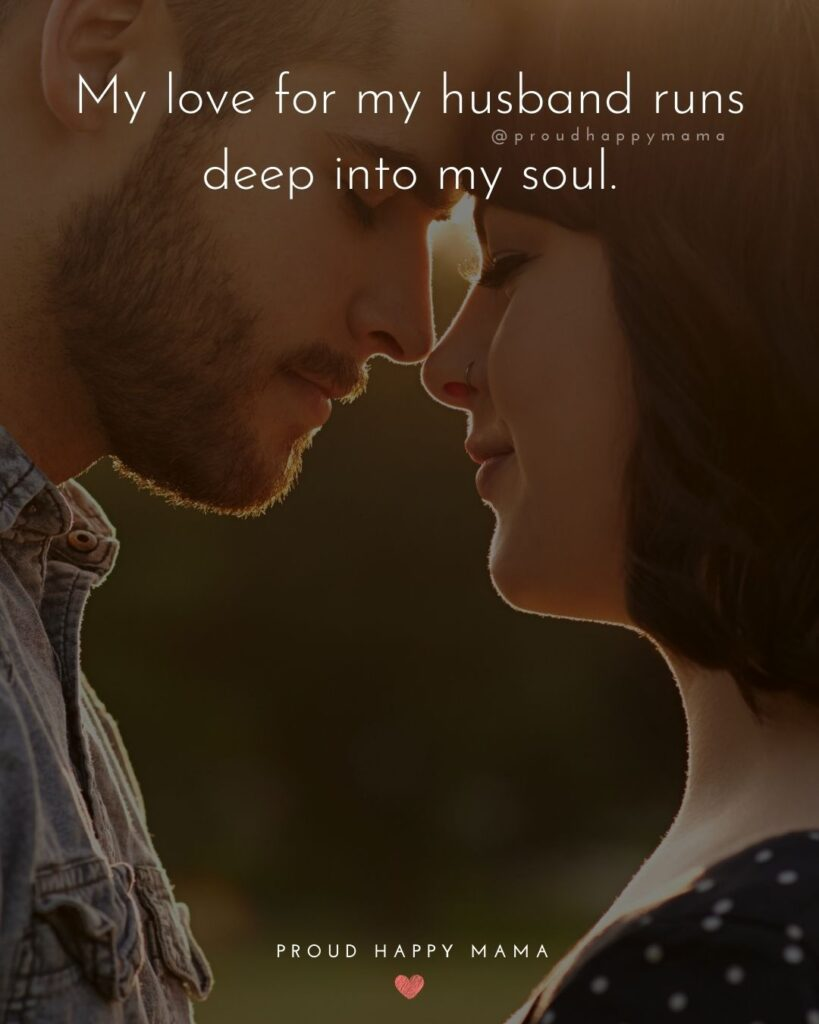 Husband Quotes - My love for my husband runs deep into my soul.'